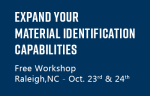 Expand your capabilities in materials identification workshop – Raleigh, NC